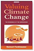 Valuing Climate Change: The Economics of the Greenhouse