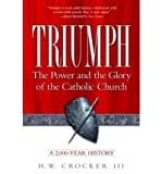img - for [ Triumph: The Power and the Glory of the Catholic Church[ TRIUMPH: THE POWER AND THE GLORY OF THE CATHOLIC CHURCH ] By Crocker, H. W., III ( Author )Sep-23-2003 Paperback book / textbook / text book