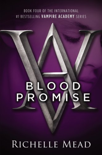 Cover of Blood Promise (Vampire Academy, Book 4)