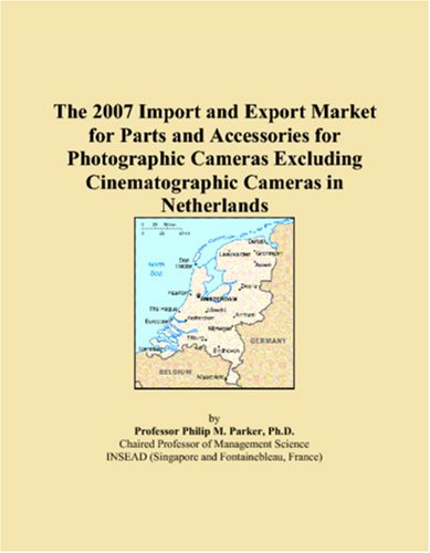 The 2007 Import and Export Market for Parts and Accessories for Photographic Cameras Excluding Cinematographic Cameras in Netherlands