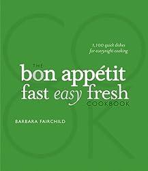 The Bon Appetit Cookbook: Fast Easy Fresh