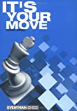 Chris Ward It's Your Move! (Everyman Chess)