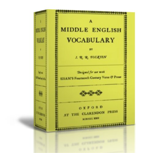John Ronald Reuel Tolkien - A Middle English Vocabulary Designed for use with SISAM'S Fourteenth Century Verse & Prose