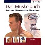 """Das Muskelbuch: Anatomie, Untersuchung, Bewegungvon """"Klaus-Peter Valerius"""""""