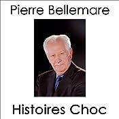 Histoires Choc 1 | Pierre Bellemare