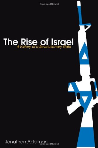 The Rise of Israel: A History of a Revolutionary State (Israeli History, Politics and Society)