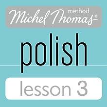 Michel Thomas Beginner Polish Lesson 3 (       UNABRIDGED) by Jolanta Cecula Narrated by Jolanta Cecula