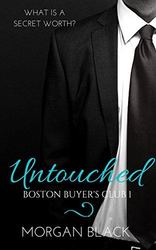Untouched (Billionaire Escort Romance) (Boston Buyer's Club Book 1)