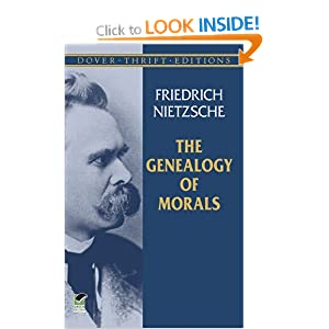 nietzsche genealogy of morals second essay 2017-3-30  4 on the genealogy of morals tion' to the problem at that time, i gave god the honour, as is wtting, and made him the father of evil  first essay 1.