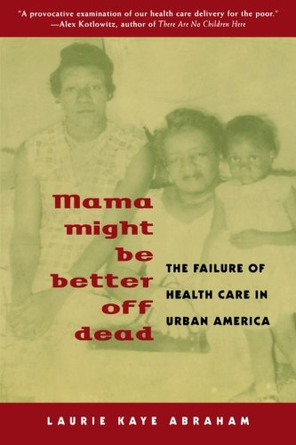 Mama Might Be Better Off Dead: The Failure of Health Care in Urban America (Service Failure compare prices)