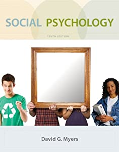 Social Psychology, 10th Edition by David G. Myers