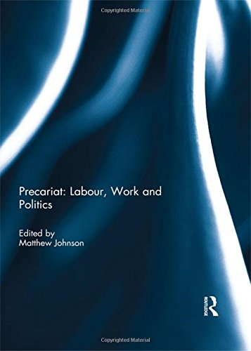 Precariat: Labour, Work and Politics