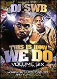 This Is How We Do Video Remixes Volume 6 DJ SWB, Lupe & Yung Joc