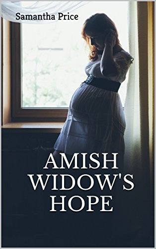Amish Widow's Hope: Amish Romance (Expectant Amish Widows Book 1)