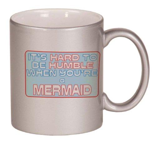 It'S Hard To Be Humble When You'Re A Mermaid Coffee Mug Metallic Silver 11 Oz
