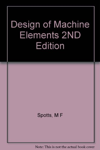 Design of Machine Elements, by M. F. (Merhyle Franklin) Spotts