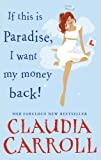 Claudia Carroll If This is Paradise, I Want My Money Back