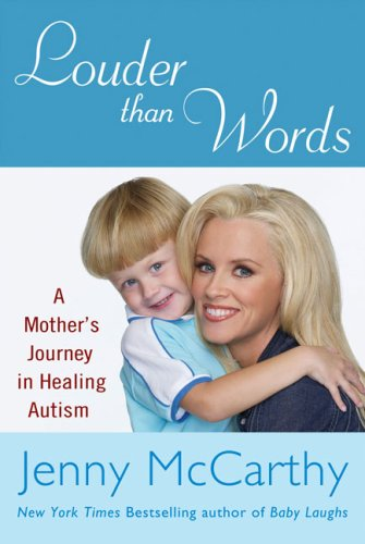 Louder Than Words: A Mother's Journey in Healing Autism, Jenny McCarthy