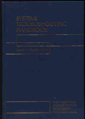Systems Troubleshooting Handbook (Wiley Electrical & Electronics Technology Handbook Series)