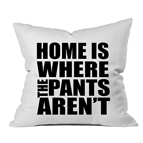 Oh, Susannah Home Is Where The Pants Aren't 18x18 Inch Throw Pillow Cover (Teen Bedroom Accesories compare prices)