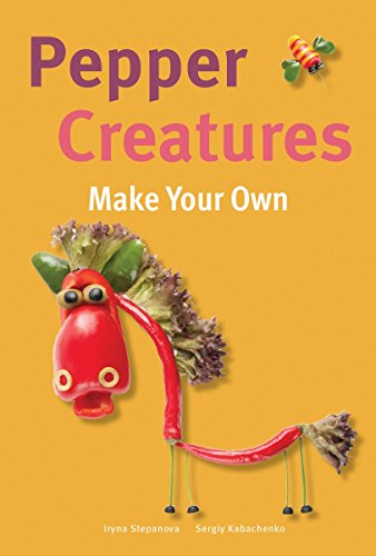 Pepper Creatures (Make Your Own) by Iryna Stepanova, Sergiy Kabachenko