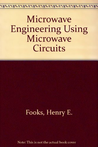 Microwave Engineering Using Microwave Circuits