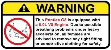 Pontiac G8 6.0L V8 Funny no bra warning decal,
