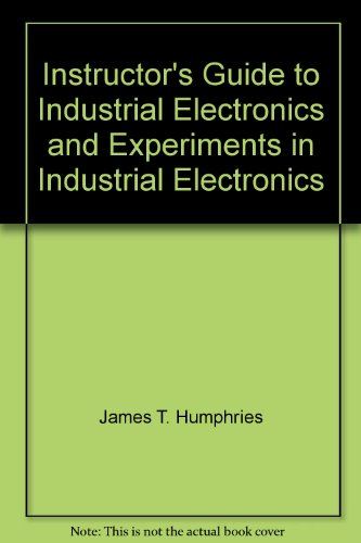 Instructor's Guide to Industrial Electronics and Experiments in Industrial Electronics