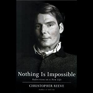Nothing Is Impossible: Reflections on a New Life | [Christopher Reeve]