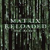 Original Soundtrack Matrix, the: Reloaded