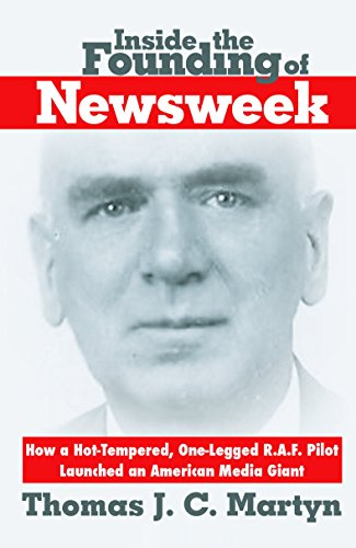 inside-the-founding-of-newsweek-how-a-hot-tempered-one-legged-raf-pilot-launched-an-american-media-g