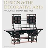 Design and the Decorative Arts: Victorian Britain 1837-1901