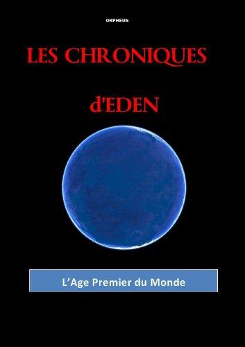 Couverture du livre LES CHRONIQUES D'ÉDEN -  L'Age Premier du Monde