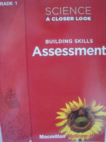 Science A Closer Look, Grade 1: Building Skills Assessment
