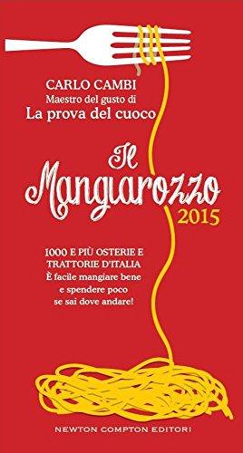 Il Mangiarozzo 2015. 1000 e più osterie e trattorie d'Italia. È facile mangiare bene e spendere poco se sai dove andare!