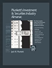 Plunkett s Investment and Securities Industry Almanac Investment and Securities Industry by Jack W. Plunkett