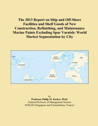 the-2013-report-on-ship-and-off-shore-facilities-and-shelf-goods-of-new-construction-refinishing-and