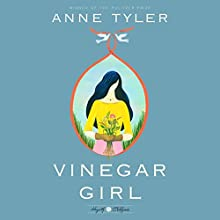 Vinegar Girl: A Novel Audiobook by Anne Tyler Narrated by Kirsten Potter