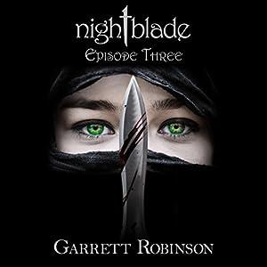 Nightblade: Episode Three: Nightblade Episodes, Book 3 | [Garrett Robinson]