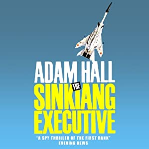 The Sinkiang Executive: Quiller, Book 8 | [Adam Hall]