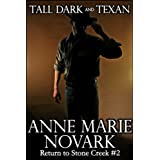 Tall Dark and Texan (Return to Stone Creek) ~ Anne Marie Novark