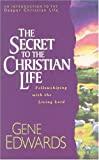 The Secret to the Christian Life (Inspirational) (0842359168) by Edwards, Gene