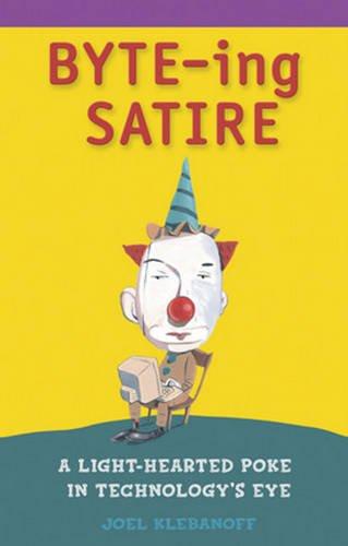 BYTE-ing Satire: A Light-Hearted Poke in Technology's Eye