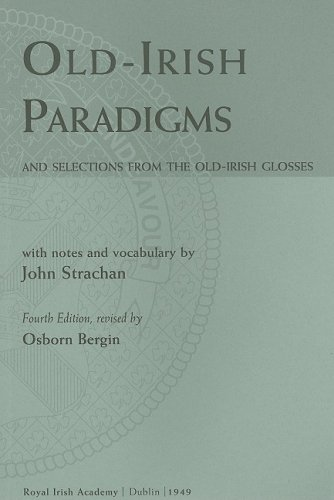 Old Irish-Paradigms: And Selections from the Old-Irish...