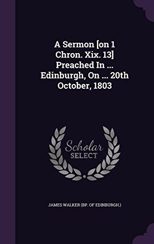 A Sermon [on 1 Chron. Xix. 13] Preached In ... Edinburgh, On ... 20th October, 1803