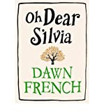 Dawn French [ OH DEAR SILVIA BY FRENCH, DAWN](AUTHOR)HARDBACK
