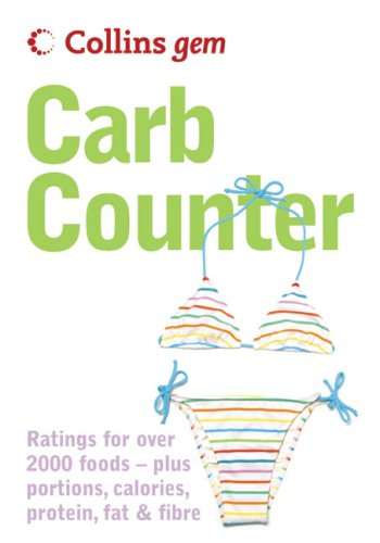 Collins Gem Carb Counter: Ratings for Over 2000 Foods - Plus Portions, Calories, Protein, Fat & Fibre