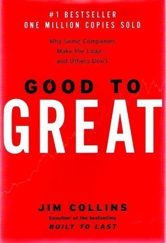 By Collins, Jim Good to Great: Why Some Companies Make the Leap… and Others Don't 1st Edition Hard