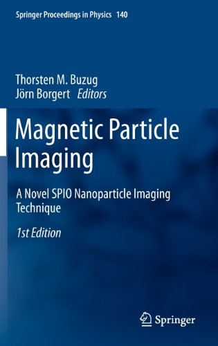 Magnetic Particle Imaging: A Novel Spio Nanoparticle Imaging Technique (Springer Proceedings In Physics)