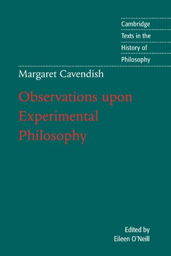 Margaret Cavendish: Observations Upon Experimental Philosophy (Cambridge Texts In The History Of Philosophy)